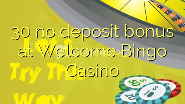 Welcome bonus 30