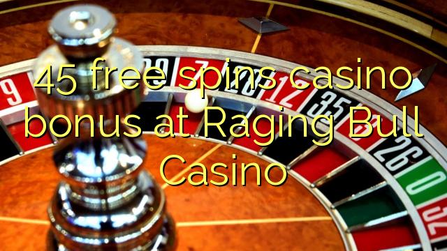 45 free spins casino bonus at Raging Bull Casino