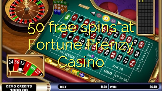 50 free spins ni Fortune frenzy Casino