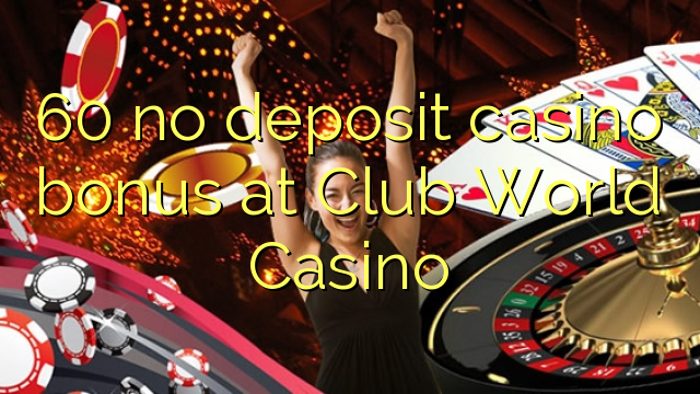 club world casino no deposit bonus 2017