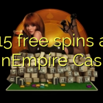 115 free spins a SpinEmpire Casino