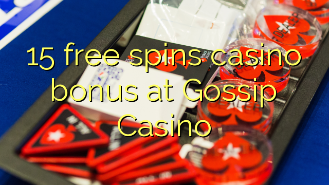 15 free spins casino bonus at Gossip Casino