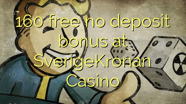160 free no deposit bonus at SverigeKronan Casino