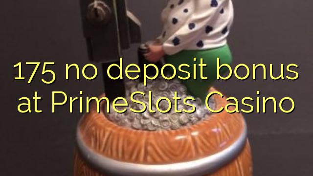 175 no deposit bonus at PrimeSlots Casino