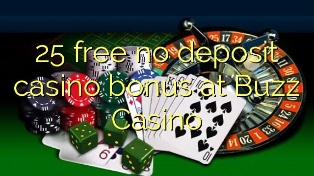 25 free no deposit casino bonus at Buzz Casino