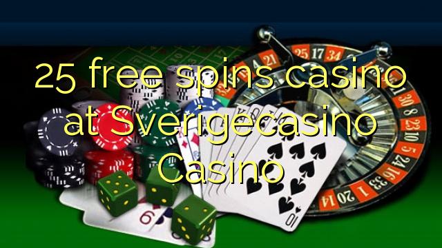 25 free spins casino at Sverigecasino Casino