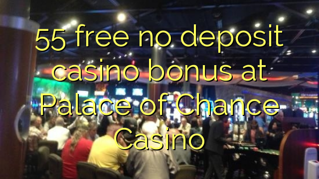 No Deposit Casino Bonus Codes Palace Of Chance