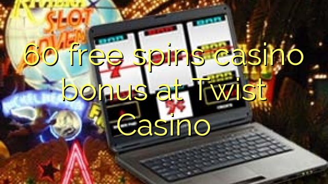 twist casino bonus code