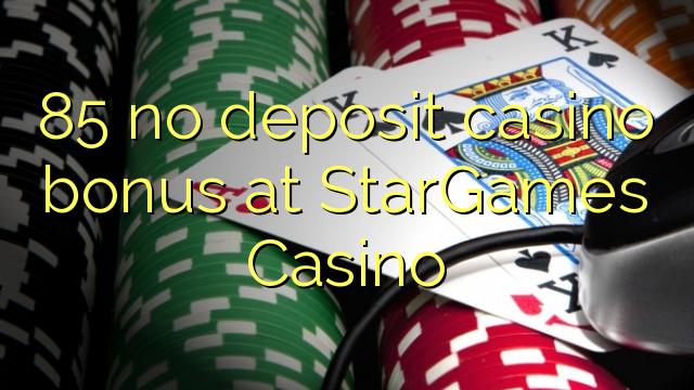 85 ko si idogo itatẹtẹ ajeseku ni StarGames Casino