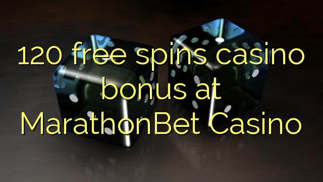 120 free spins casino bonus at MarathonBet Casino