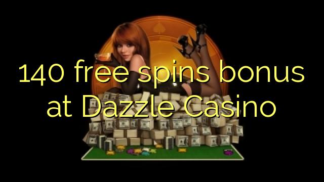 140 free spins bonus at Dazzle Casino