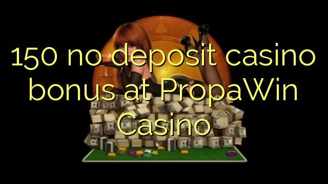 propawin casino bonus code