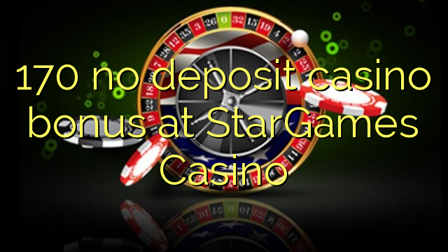 star games casino no deposit bonus
