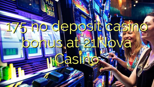 175 no deposit casino bonus at 21Nova Casino