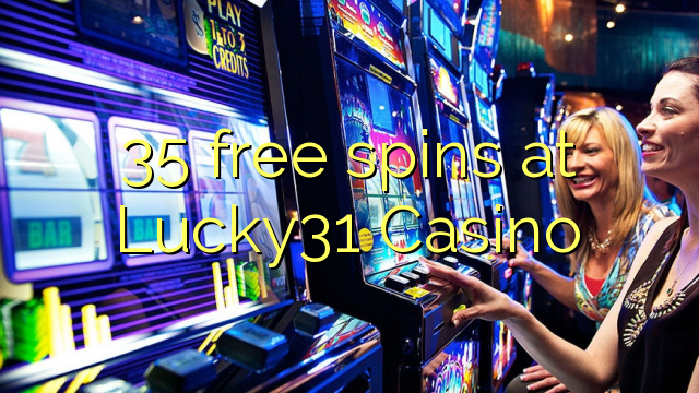35 free spins at Lucky31 Casino