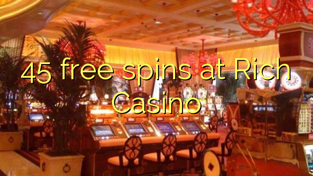 45 free spins at Rich Casino