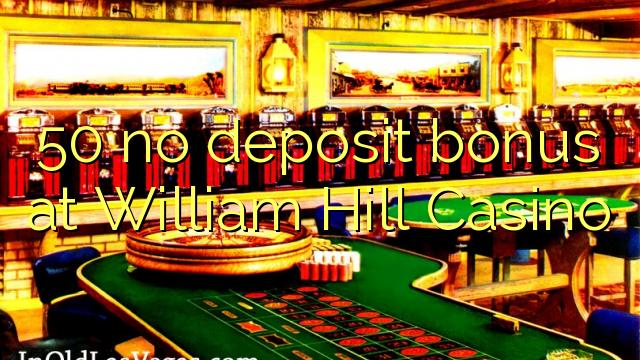 no deposit casino william hill