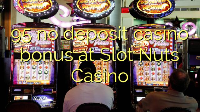 slot nuts online casino no deposit bonus codes
