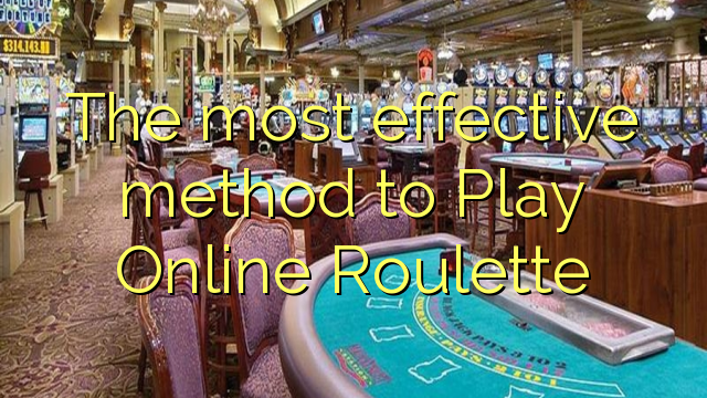 The most effective method to Play Online Roulette