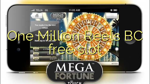 One Million Reels BC free slot