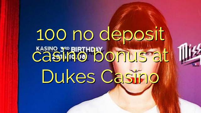 100 no deposit casino bonus at Dukes Casino