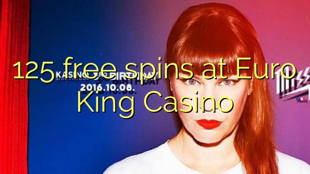 125 free spins at Euro King Casino