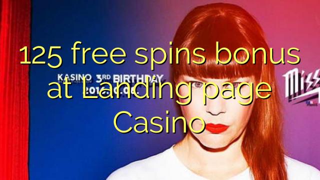 125 free spins bonus at Landing page Casino