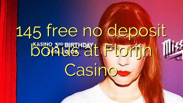 145 free no deposit bonus at Florijn Casino