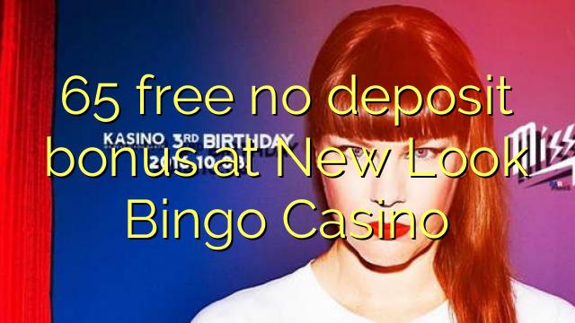 65 free no deposit bonus at New Look Bingo Casino