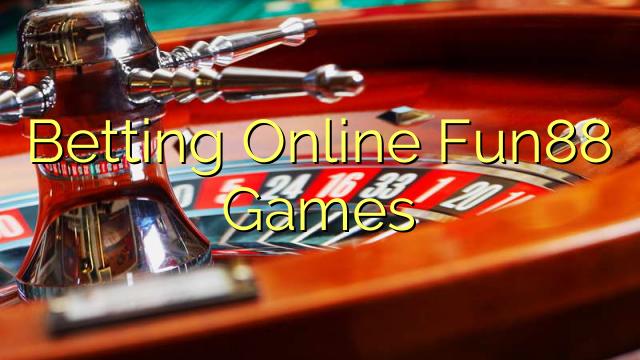 Betting Online Fun88 Games