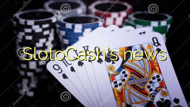 SlotoCash's news