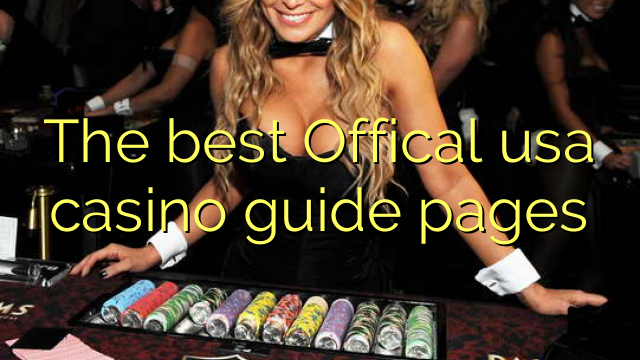 The best Offical usa casino guide pages