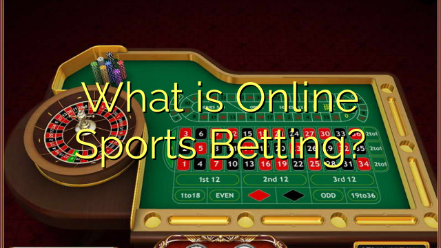 What is Online Sports Betting?