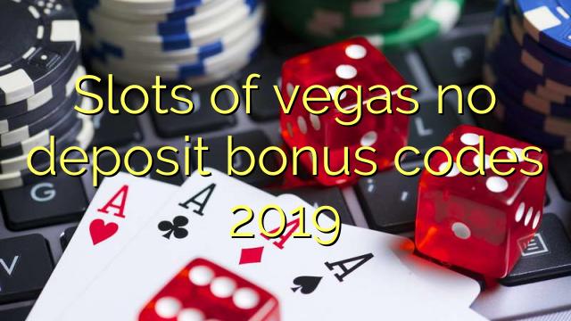 Slots of vegas no deposit bonus codes 2019