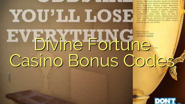 Divine Fortune Casino Bonus Codes