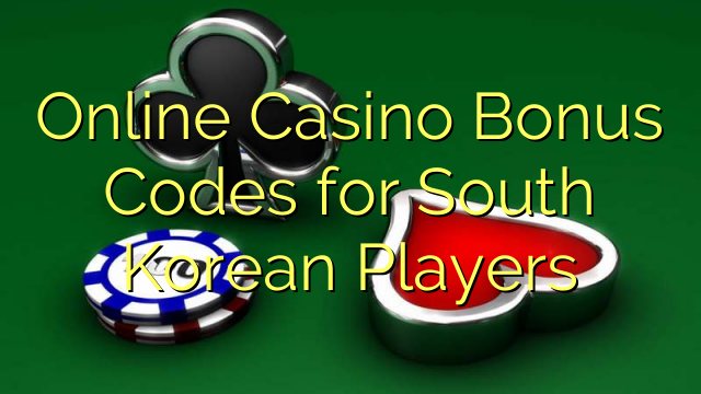 Online Casino Bonus Codes for South Korean Players
