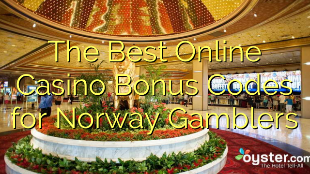 The Best Online Casino Bonus Codes for Norway Gamblers