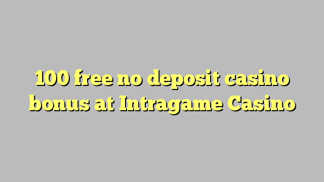 100 casino deposit no top casino gaming etf