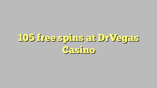 105 bezmaksas spins DrVegas Casino
