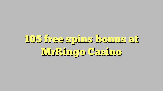 105 tasuta keerutab boonus MrRingo Casino