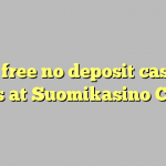 115 free no deposit casino bonus at Suomikasino Casino