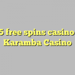 115 free spins casino at Karamba Casino