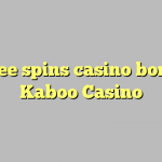 115 free spins casino bonus at Kaboo Casino