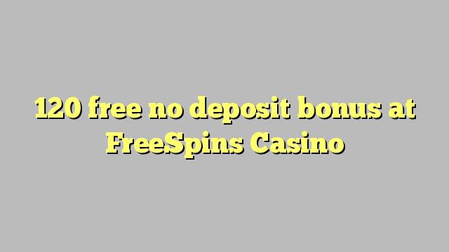 120 uwolnić bez depozytu w kasynie FreeSpins