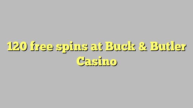 Buck & Butler Casino 120 pulsuz spins
