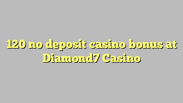 120 mingit deposiiti kasiino bonus at Diamond7 Casino