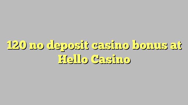 120 geen deposito casino bonus by Hallo Casino
