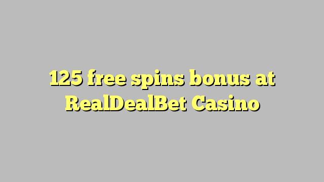 125 zdarma točí bonus v kasinu RealDealBet