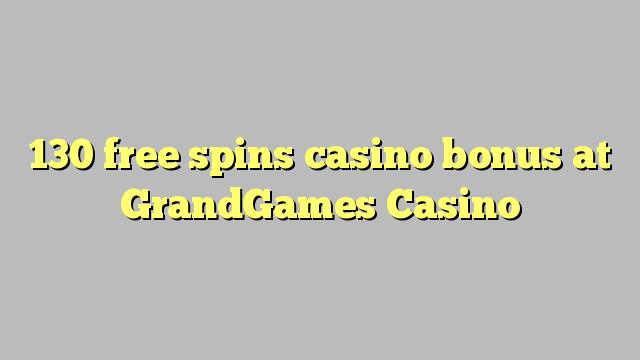 130 free spins casino bonus at GrandGames Casino