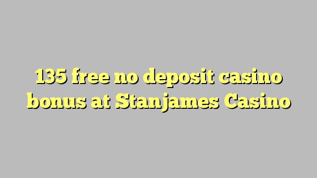 135 gratuit nu depozit bonus casino la Stanjames Casino